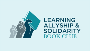 Learning Allyship and Solidarity Book Club: BIPOC Session @ Zoom